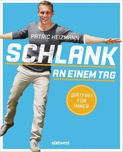 Schlank-an-einem-Tag-von-Patric-Heizmann-2016-Taschenbuch