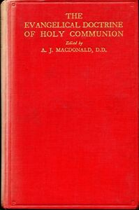 Macdonald A J THE EVANGELICAL DOCTRINE OF HOLY COMMUNION 1930 Hardback BOOK - <span itemprop=availableAtOrFrom>Llanwrda, United Kingdom</span> - Items may be returned within seven days if found not to be as described. Returns for reasons other than this must be by prior arrangement. Most purchases from business sellers are protec - Llanwrda, United Kingdom