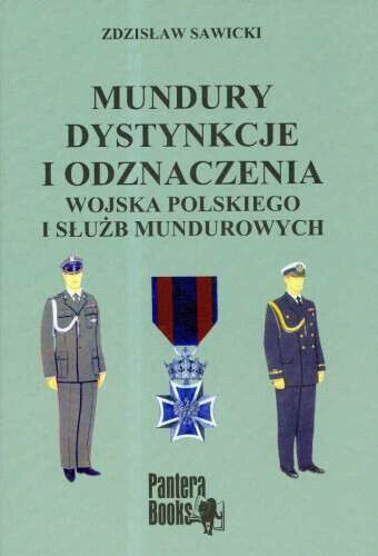 uniforms distinctions and decorations of the Polish army and uniformed services