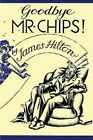 Good-Bye, Mr. Chips by James Hilton (Paperback / softback, 2013)