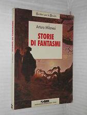 STORIE DI FANTASMI Arturo Milanesi SEI 1995 libro romanzo narrativa storia di