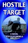 Hostile Target 9780759668263 by Scott A. Siebels Paperback