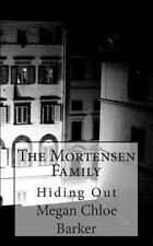Children of the Blood Moon: The Mortensen Family : Hiding Out by Megan Chloe...