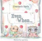 Even When by Lisamarie Karis (Hardback, 2015)