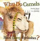 Why Do Camels Have Long Eyelashes? by Jennifer Shand (Hardback, 2014)