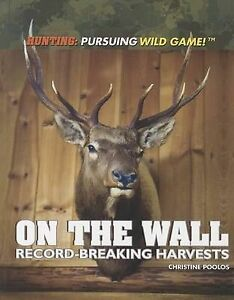 On-the-Wall-Record-Breaking-Harvests-Hunting-Pursuing-Wild-Game-Paperback