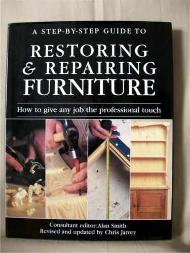 1 of 1 - A STEP-BY-STEP GUIDE TO RESTORING & REPAIRING FURNITURE: Smith & Jarrey; H/back