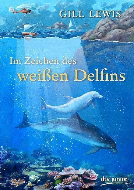 Im Zeichen des weißen Delfins von Gill Lewis (2013, Gebundene Ausgabe)