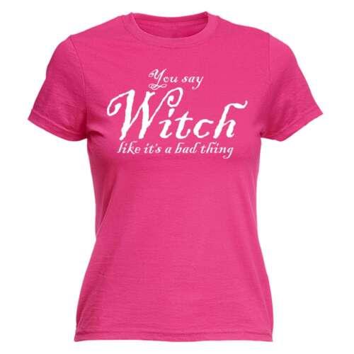 Halloween Femme T shirts vous dire Sorcière comme Funny Fancy Dress Fitted T-Shirt