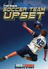 Soccer Team Upset by Fred Bowen (Paperback / softback, 2009)