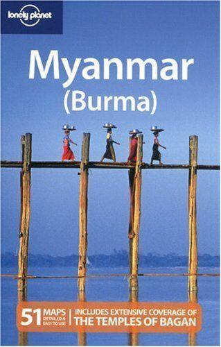 Myanmar (Burma) (Lonely Planet Country Guides),Robert Reid,et al.