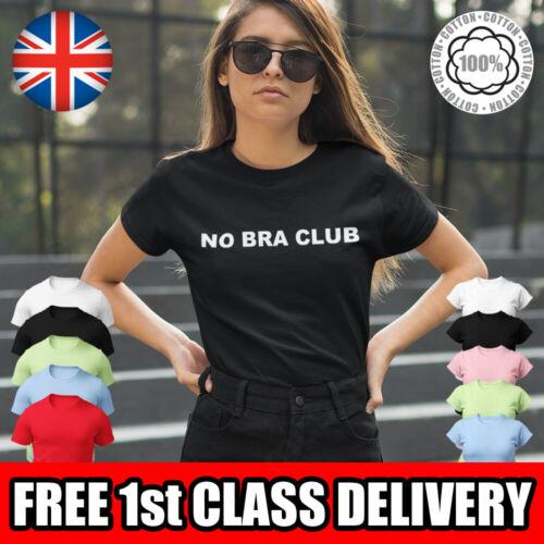 NO BRA CLUB Womans T-Shirt Unisex TShirt Graphic Tee Ladies Fashion Top T-Shirt