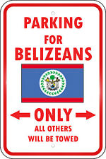 BELIZE COUNTRY PARKING ONLY BELIZEAN 12x18 Aluminum Metal Sign