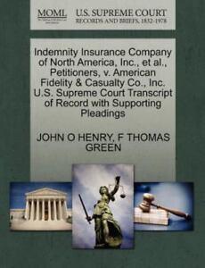 Indemnity Insurance Company of North America, Inc. , et Al ...