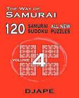 The Way of Samurai 120 Samurai All New Sudoku Puzzles by Dj Ape (Paperback / softback)