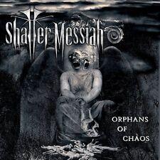 SHATTER MESSIAH - Orphans of Chaos CD, NEU