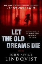 Let the Old Dreams Die by John Ajvide Lindqvist (2013, Hardcover)