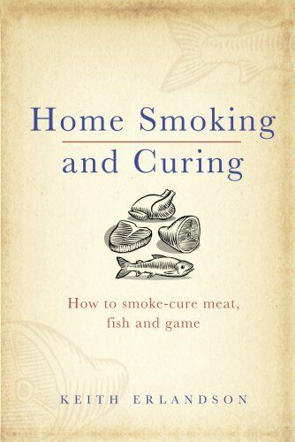 1 of 1 - Home Smoking and Curing by Erlandson, Keith 0091927609 The Cheap Fast Free Post