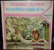 LP FRANCESCO CALABRESE Incredibile voglia di te (Variety 77) Italian pop SEALED!