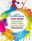 The Big Book of Even More Therapeutic Activity Ideas for Children and Teens: Inspiring Arts-Based Activities and Character Education Curricula by Lindsey Joiner (Paperback, 2015)