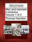 Men and Manners in America. Volume 1 of 2 by Thomas Hamilton (Paperback / softback, 2012)