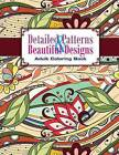 Detailed Patterns & Beautiful Designs Adult Coloring Book by Lilt Kids Coloring Books (Paperback / softback, 2014)