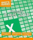 Idiot's Guides: Microsoft Excel 2013 by Michael Miller (Paperback, 2014)