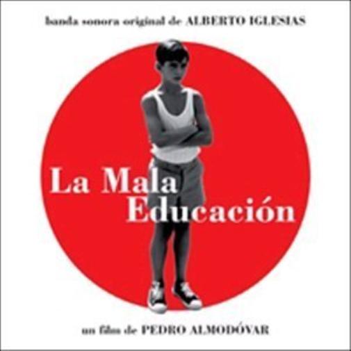 LA MALA EDUCACION/BAD EDUCA...-LA MALA EDUCACION/BAD EDUCATION / O.S.T. ( CD NEW
