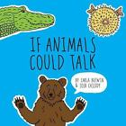 If Animals Could Talk by Carla Butwin and Josh Cassidy (2016, Hardcover)