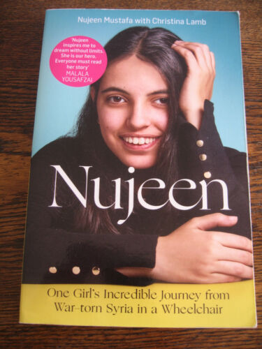 1 of 1 - NUJEEN - MEMOIR GIRL'S INCREDIBLE JOURNEY FROM WAR-TORN SYRIA IN A WHEELCHAIR