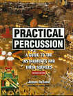 Practical Percussion: A Guide to the Instruments and Their Sources by James Holland (Hardback, 2005)