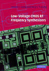 Low-voltage CMOS RF Frequency Synthesizers by Howard Cam Luong, Gerry Chi Tak Leung (Hardback, 2004)