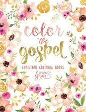 Color The Gospel, Inspired To Grace, Inspirational Christian Adult Coloring Book