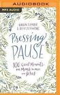 Pressing Pause: 100 Quiet Moments for Moms to Meet with Jesus by Karen Ehman, Ruth Schwenk (CD-Audio, 2016)