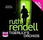Tigerlily's Orchids by Ruth Rendell (CD-Audio, 2010)