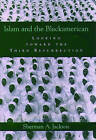 Islam and the Black American: Looking Toward the Third Resurrection by Sherman A. Jackson (Hardback, 2005)