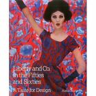Liberty and Co. in the Fifties and Sixties: A Taste for Design by Anna Buruma (Paperback, 2015)