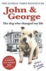 John and George: The Dog Who Changed My Life by John Dolan (Paperback, 2014)