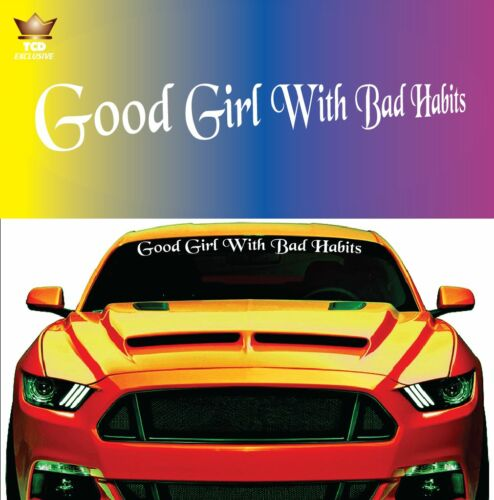 Good Girl With Bad Habits Windshield Decal 40/""