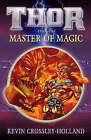 Thor and the Master of Magic by Kevin Crossley-Holland (Paperback, 2007)