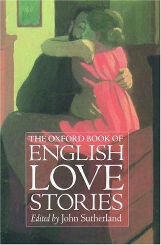 The Oxford Book of English Love Stories-J. A. Sutherland