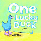One Lucky Duck by Alison Maloney (Paperback, 2005)