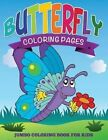 Butterfly Coloring Pages (Jumbo Coloring Book for Kids) by Speedy Publishing LLC (Paperback / softback, 2014)
