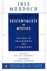 Existentialists and Mystics by Iris Murdoch (Paperback, 1999)