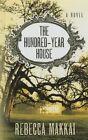 The Hundred-Year House by Rebecca Makkai (Hardback, 2014)