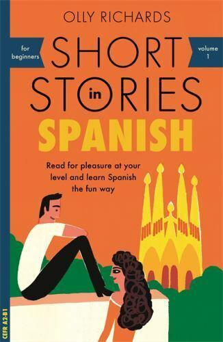 Short Stories in Spanish for Beginners  Richards, Olly VeryG