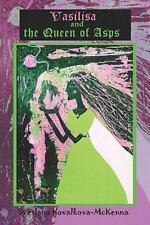 Vasilisa and the Queen of Asps by Svetlana Kovalkova-McKenna (2009, Paperback)