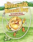 The Buttermilk Biscuit Boy by Amanda S. Nelson (Hardback, 2014)