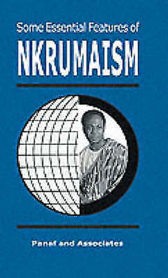 SOME ESSENTIAL FEATURES OF NKRUMAISM, Brand New, Free P&P in the UK