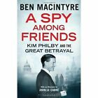 A Spy Among Friends: Kim Philby and the Great Betrayal by Ben Macintyre (Hardback, 2014)